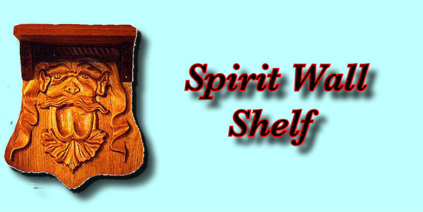 Spirit Wall Shelf, doorway carvings, kitchen carvings, fireplace mantels